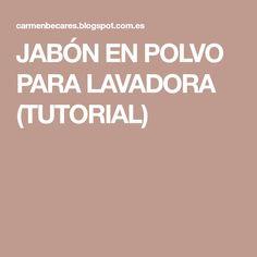 JABÓN EN POLVO PARA LAVADORA (TUTORIAL)