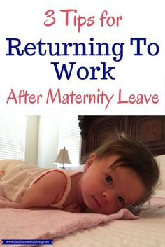 3 Tips for Returning to Work After Maternity Leave - Going back to work after having a baby is emotionally and physicially draining. These 3 tips will help your transition back to work easier.