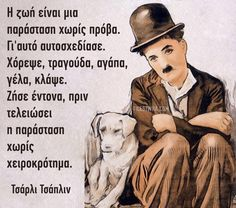 Philosophical Quotes, Charlie Chaplin, Greek Quotes, English Quotes, True Words, My Friend, Quotes To Live By, Best Quotes, Wisdom