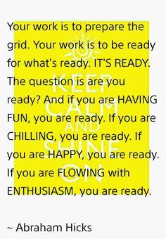 Abraham Hicks - Quote - If you are having fun you are ready. Ready?