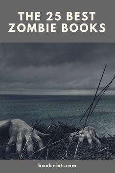 Are You A Zombie Fan if You Haven't Read the 25 Best Zombie Books? Great Books To Read, I Love Books, Good Books, Ya Books, Best Zombie Books, Zombie Movies List, Books 2018, Book Lists, Reading Lists