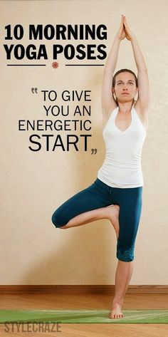 10 Morning Yoga Poses To Give An Energetic Start | Eves Fitness