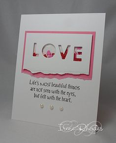 CAS244 / HYCCT1328 Life's Most Beautiful by DandI93 - Cards and Paper Crafts at Splitcoaststampers ~ Stamps: Stampabilities sentiment ~ Paper: SU and PTI ~ Paper Size: A2 ~ Ink: Memento black ~ Accessories: Heart punch, dimensionals, pearls, Memory Box alphabet dies, acetate ~ Techniques: shaker card, tearing