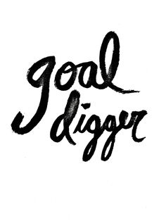 Goal digger | quotes | Mr. Kate | handwriting | Handlettering