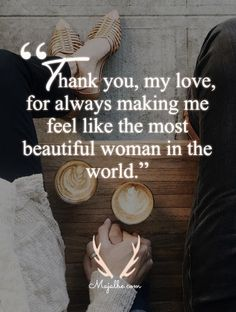 "Awwww always..I can feel flawed and see myself as not so pretty...and he will say to me ""you're beautiful.."" What more can I ask for? I have a husband that desires and loves me no matter how I feel or look ..I will always be his best friend and his forever love.."