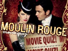 """Quiz: Do You Remember """"Moulin Rouge?"""""""