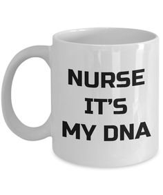 Nurse it's my DNA