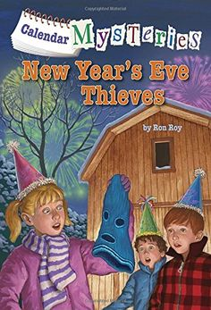 Middle grade. New Year's Eve Thieves (Calendar Mysteries) by Ronald Roy, illustrated by John Steven Gurney