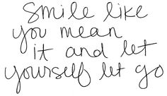 smile like you mean it and let yourself let go [any other world - mika] #recovery