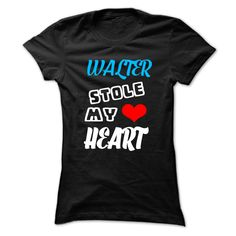WALTER Stole My Heart - ✓ 999 Cool Name Shirt ₪ !If you are WALTER or loves one. Then this shirt is for you. Cheers !!!WALTER Stole My Heart, cool WALTER shirt, cute WALTER shirt, awesome WALTER shirt, great WALTER shirt, team WALTER shirt, WALTER mom shirt, WALTER dad