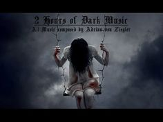 ▶ 2 Hours of Dark Music - YouTube - creepy music. This guy writes and plays incredible music...and not just scary stuff.