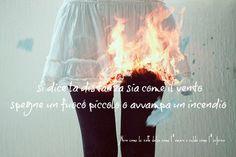 Nero come la notte dolce come l'amore caldo come l'inferno: Si dice la distanza sia come il vento, spegne un f...