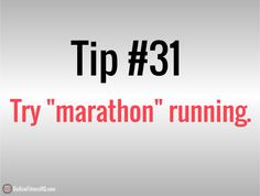 101 #weightlosstips Tip #31: No, this isn't the same as running a marathon. Boxers use this method to get down to weight before a big fight. This involves 45-60 minutes a day of low intensity running. It's usually best done on an empty stomach, and it's an extremely effective method to reduce the size of your legs, and the amount of fat on your body in general.