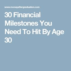 30 Financial Milestones You Need To Hit By Age 30