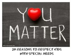 20 reasons to respect kids with special needs