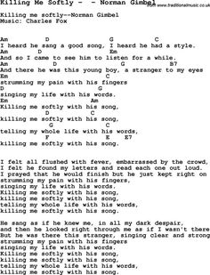Song Killing Me Softly by  by Norman Gimbel, with lyrics for vocal performance and accompaniment chords for Ukulele, Guitar Banjo etc.