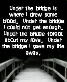 Under the Bridge Red Hot Chili Peppers