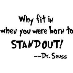 Dr. Seuss Why Fit in When you were Born to Stand Out?  Wall Art Wall Sayings