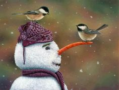 Smiling is good for snowmen and birdies, too  : )