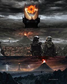 In the land of Mordor, in the fires of mount doom the dark lord Sauran forged in secret a master ring....