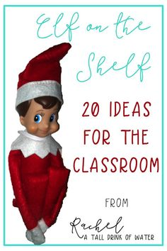 Ways to use the Elf on the Shelf in the classroom with 20 ideas plus editable letters from Santa and the elf
