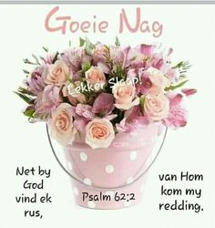 Goeie Nag, Afrikaans, Good Night, Decor, Psalms, Nighty Night, Decoration, Decorating, Good Night Wishes