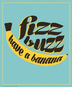 Fizz-Buzz-Have a banana!
