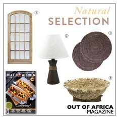 Get Shopping with OUT OF AFRICA: MARCH Issue OUT NOW!  The subtle hues and natural inspiration of these accessories will breathe life into any room. 1. WINDOW MIRROR $324 this stunning large mirror will grace any wall beautifully. Available at Dusk Home. 2. WOODEN LAMP $45 brighten your home with this beautiful table lamp.  3. CHARCOAL MAZE ROUND PLACEMAT $6 each this round placemat gives a versatile modern look that will coordinate with indoor or outdoor décor. Available at Sassafras. 4…