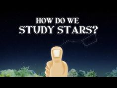 If we can't get a star into the science lab, how can we study it? How do we Study Stars?