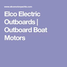 Elco Electric Outboards | Outboard Boat Motors