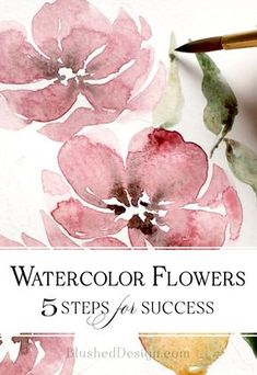 Watercolor Flowers 5 Step-By-Step Tips For Success Blushed Design Watercolor Flowers 5 Step-By-Step Tips For Success Blushed Design Liska Kn pfle Zeichnen Watercolor flowers tutorial Step by nbsp hellip Painting step by step Watercolor Beginner, Watercolor Paintings For Beginners, Watercolor Projects, Watercolor Tips, Watercolor Techniques, Watercolor Cards, Floral Watercolor, Watercolor Artists, Step By Step Watercolor