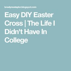 Easy DIY Easter Cross | The Life I Didn't Have In College