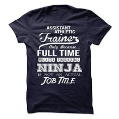 [Best name for t-shirt] Assistant Athletic Trainer  Ninja Tshirt  Coupon 10%  Assistant Athletic Trainer  Ninja Tshirt  Tshirt Guys Lady Hodie  SHARE and Get Discount Today Order now before we SELL OUT  Camping 2015 special tshirts assistant athletic trainer