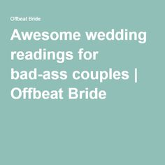 Awesome wedding readings for bad-ass couples Awesome wedding readings for bad-ass couples Literary Wedding Readings, Wedding Readings Unique, Wedding Readings From Literature, Unique Wedding Vows, Wedding Mc, Wedding Ceremony Readings, Wedding Humor, Wedding Details, Wedding Stuff