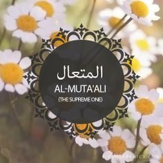 Al-Muta'ali,The Supreme One,Islam,Muslim,99 Names