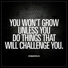 """""""You won't grow unless you do things that will challenge you."""" Click here to check out this gym quote and all our other awesome quotes on gymquotes.co!"""