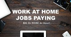 Many of you are looking for work from home jobs that pay at minimum $10 an hour -- or preferably more. This is yet another popular question I get from readers who are looking for home-based work, and it makes sense. Although you do save money in all kinds of ways by working from home, it's still hard for most people to get by on anything less than $10 an hour these days. I've written about several work from home companies in the five years this blog has been online. While most of the ...