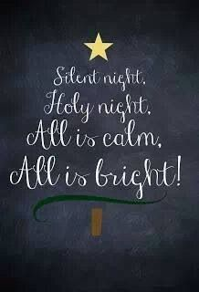 Silent night, holy night, all is calm, all is bright :)