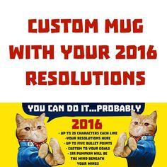 What are your 2016 resolutions?  You can do it... Probably.  New custom Punky mug with Your Resolutions.  Jimiyo.com/custom  #exoticshorthair #cat #cute #flatface #kitten #meow #pet #mreggs #catlover #exoticsofinstagram #smushface #weeklyfluff #mug