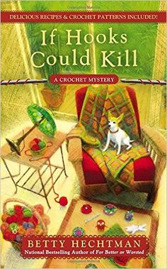 If Hooks Could Kill (A Crochet Mystery Book #7) by Betty Hechtman