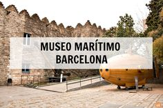 The Maritime Museum of Barcelona - the shipyards - is a collection of all the maritime history of the city, from antique vessels to maps and temporary exhibitions. Barcelona Tourism, Maritime Museum, Seaside, Culture, History, City, Museums, Historia, Beach