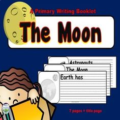 Moon Unit Writing Center Activity Kindergarten 1st 2nd graders can use picture prompts as you teach your Space Unit lessons about the Moon. During or after your lessons, have students write moon books using the included word bank to show what they have learned.
