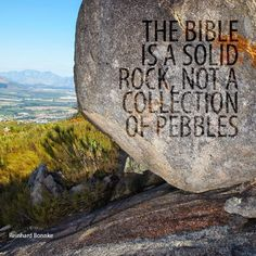 The Bible is a solid rock