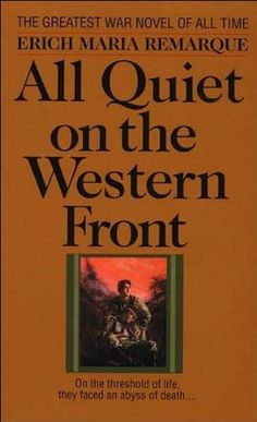 #111 -- All Quiet on the Western Front by  Erich Maria Remarque -- Read in 2012 -- ★ ★ ★ ★ ★ -- 1001 Books You Must Read Before You Die