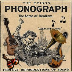 """""""The Edison Phonograph, The Acme of Realism.' Perfect Reproductions of Sound"""" . Old Record Player, Record Players, Vintage Dance, Vintage Ads, Radios, Edison Phonograph, His Masters Voice, Vinyl Record Art, Internet Art"""