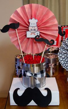 Mustache and Chef Center Pieces. I love the mustache can idea for the table