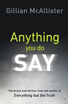 Anything You Do Say by Gillian McAllister https://www.amazon.co.uk/dp/B06XPB6BTY/ref=cm_sw_r_pi_dp_x_2RlIzbQQSC5ER
