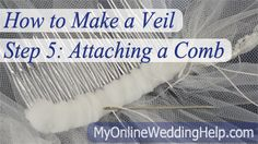 How to wrap and attach a comb to your DIY veil. This is step five in the veil making process at http:veils.MyOnlineWeddingHelp.com/make-veil