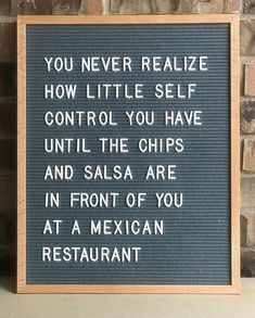 Mexican food chips n salsa jokes funny humor quotes memes # - Food Meme - Mexican food chips n salsa jokes funny humor quotes memes The post Mexican food chips n salsa jokes funny humor quotes memes # appeared first on Gag Dad. The Words, Cool Words, Word Board, Quote Board, Message Board, Felt Letter Board, Felt Letters, Quotes To Live By, Me Quotes