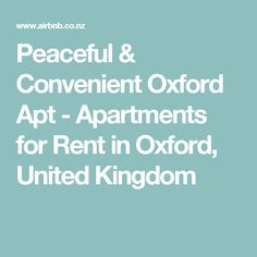 Peaceful & Convenient Oxford Apt - Apartments for Rent in Oxford, United Kingdom Oxford United, Two Bedroom, Apartments, United Kingdom, Peace, Oxford United F.c., England, Sobriety, Penthouses